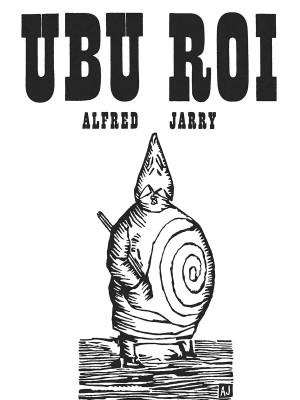 Ubu Roi de Jarry